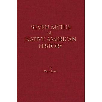 Siete mitos de la historia americana nativa (mitos de la historia)