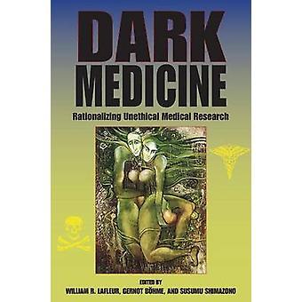 Mörka medicin rationalisera oetiskt medicinsk forskning av LaFleur & William R.