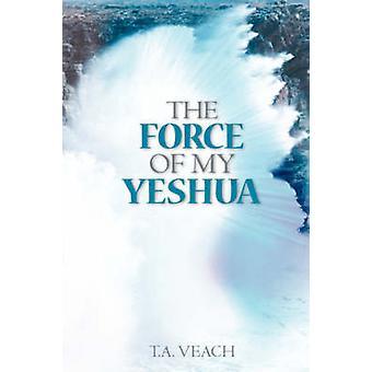 Die Kraft von meinem Yeshua von Veach & t.a.