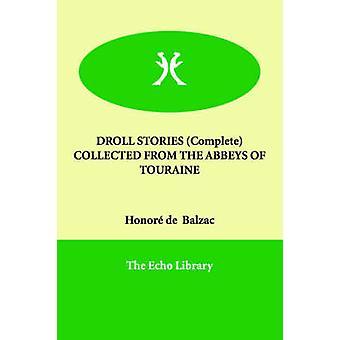 SKURRILE Geschichten komplette gesammelt von der ABTEIEN der TOURAINE von Balzac & Ehre de