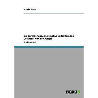 Die durchgehenden Leitmotive i der Komdie Revizor von N.V. Gogol av Sittner & Anneke