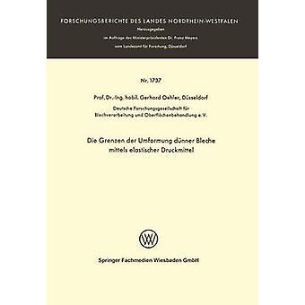 Die Grenzen der Umformung buffets Bleche mittels elastischer Druckmittel da Gerhard & Oehler