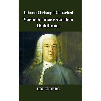 Versuch Einer Critischen Dichtkunst von Johann Christoph Gottsched