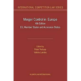 Merger Control in Europe Fourth Edition EU Member States and Accession States International Competition Law Series Volume 11 by Verloop P & Landes V