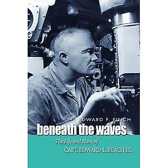 Sous les vagues: La vie et marine du capitaine Edward L. Beach, Jr.