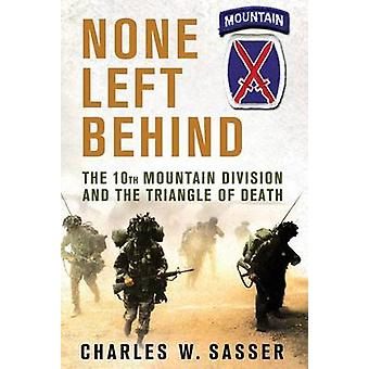 None Left Behind - The 10th Mountain Division and the Triangle of Deat