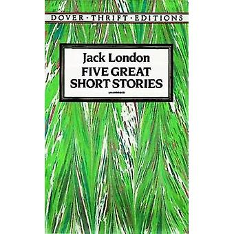 Five Great Short Stories by Jack London - 9780486270630 Book