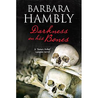 Darkness on His Bones - A Vampire Mystery (Large type edition) by Barb