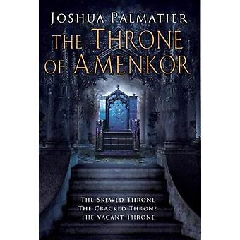 The Throne of Amenkor Trilogy by Joshua Palmatier - 9780756413354 Book