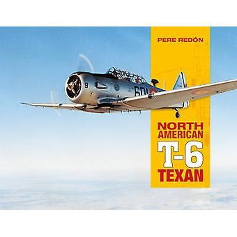 North American T-6 Texan by Pere Redon - 9780764347887 Book