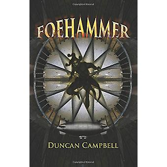 Foehammer by Duncan Campbell - 9780993151514 Book