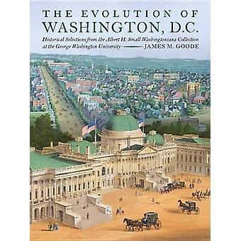 The Evolution of Washington - DC - Historical Selections from the Albe