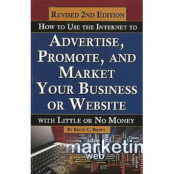 How to Use the Internet to Advertise - Promote & Market Your Business