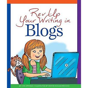 REV Up Your Writing in Blogs by Lisa Owings - Mernie Gallagher-Cole -