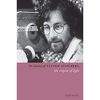 The Cinema of Steven Spielberg - Empire of Light by Nigel Morris - 978