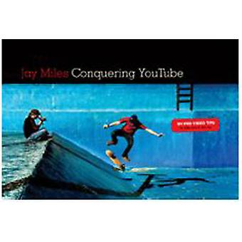 Conquering YouTube - 101 Pro Video Tips to Take You to the Top by Jay