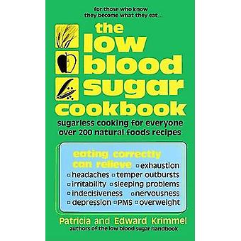 Die Unterzuckerung Kochbuch - zuckerfreien kochen für jedermann von Patri