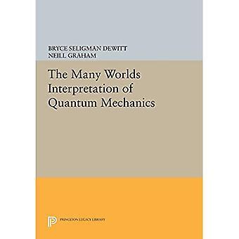 De veel werelden interpretatie van de kwantummechanica (Princeton serie in de natuurkunde)