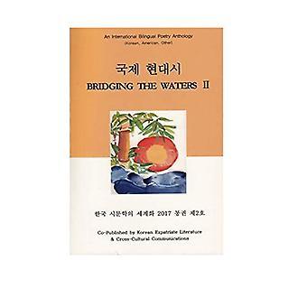 Bridging the Waters II: An� International Bilingual Poetry Anthology (Korean, American, International)