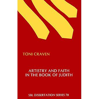 Artistry and Faith in the Book of Judith by Craven & Toni
