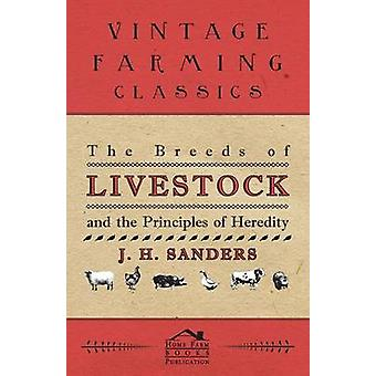 The Breeds of Live Stock and the Principles of Heredity by Sanders & J. H.