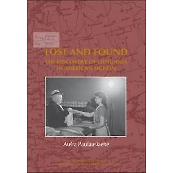 Lost and Found - The Discovery of Lithuania in American Fiction by Aus