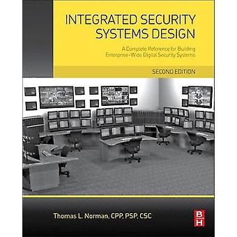Integrated Security Systems Design by Thomas Norman