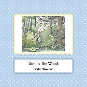 Tom in the Woods by MccGwire & Helen