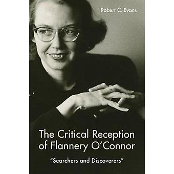 Critical Reception of Flannery OConnor 19522017 by Robert C. Evans