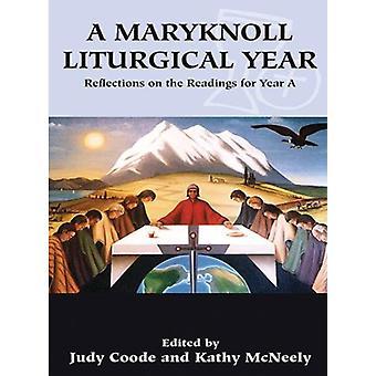 En Maryknoll liturgiska året reflektioner om avläsningar för år A av redigerad av Judy Coode