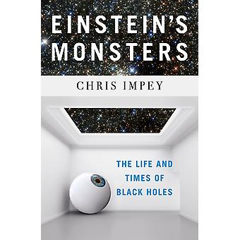 Einsteins Monsters by Chris Impey