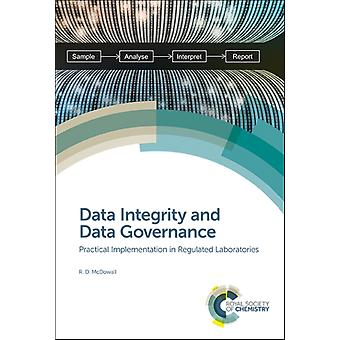 Data Integrity and Data Governance  Practical Implementation in Regulated Laboratories by R D McDowall