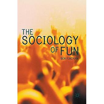 The Sociology of Fun by Fincham & Ben