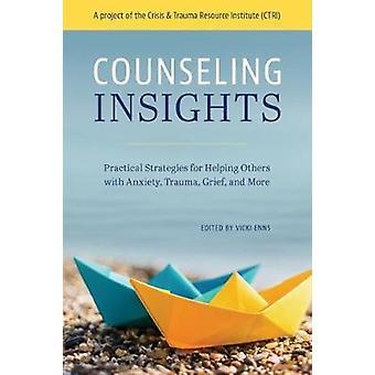 Counseling inzichten - praktische strategieën voor het helpen van anderen met Anx