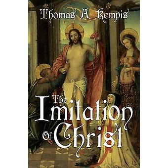 The Imitation of Christ by Thomas a Kempis a Gnostic Audio Selection Includes Free Access to Streaming Audio Book by Kempis & Thomas A.
