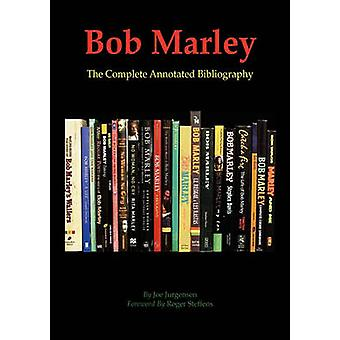 Bob Marley The Complete Annotated Bibliography by Jurgensen & Joe