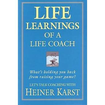 Life Learnings of a Life Coach by Karst & Heiner