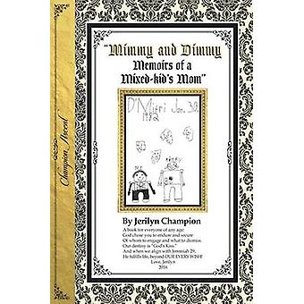 Mimmy  Dimmy Memoirs of a Mixedkids Mom by Champion & Jerilyn
