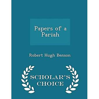 Papers of a Pariah  Scholars Choice Edition by Benson & Robert Hugh