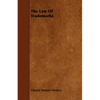 The Law of Trademarks by Drewry & Charles Stewart