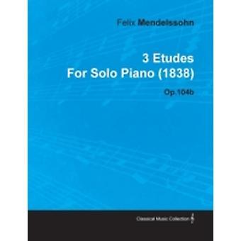 3 الإتّم بواسطة فيليكس مندلسون لعزف منفرد بيانو 1838 Op.104b بواسطة مندلسون وفيليكس