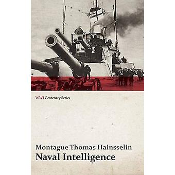 Naval Intelligence WWI Centenary Series by Hainsselin & Montague Thomas