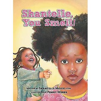 Shantelle You Smell by Moxie & Shantelle