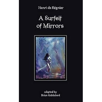 A Surfeit of Mirrors by Regnier & Henri de
