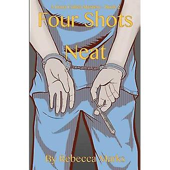 Four Shots Neat A Dana Cohen Mystery by Marks & Rebecca