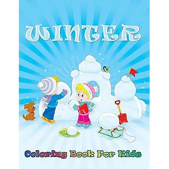 Winter Coloring Book For Kids by Publishing LLC & Speedy
