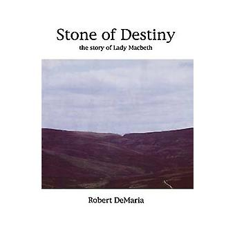 Stone of Destiny A Story of Lady Macbeth by DeMaria & Robert