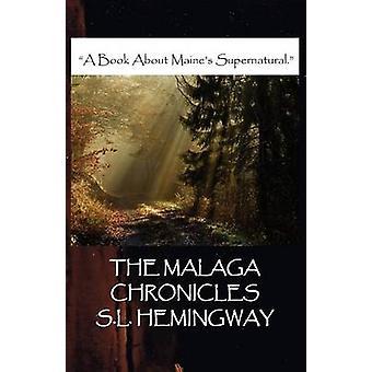 The Malaga Chronicles by Hemingway & S. L.