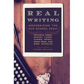 Escritura real Modernizando el ensayo de la vieja escuela por Nobis & Mitchell