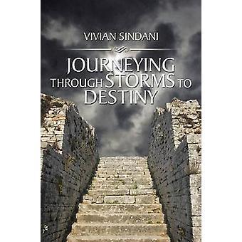 Journeying Through Storms to Destiny by Sindani & Vivian